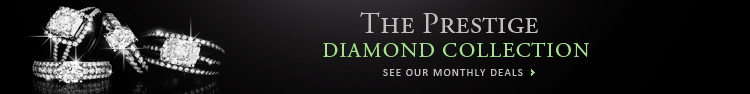 The Prestige Diamond Collection | See our monthly deals